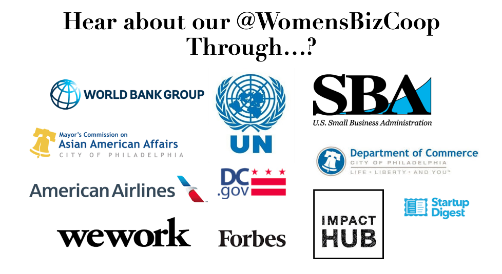 The Women's Biz Coop has worked with World Bank Group, the United Nations, the U.S. Small Business Association, the Philadelphia Department of Commerce, Forbes, WeWork, and more!